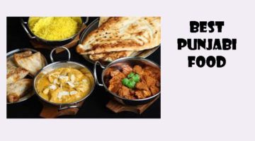 Best Punjabi Food
